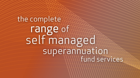 The complete range of self managed superannuation fund services